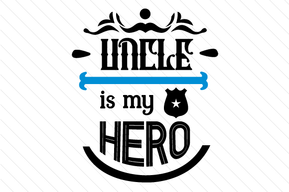 Uncle is My Hero Fire & Police Craft Cut File By Creative Fabrica Crafts