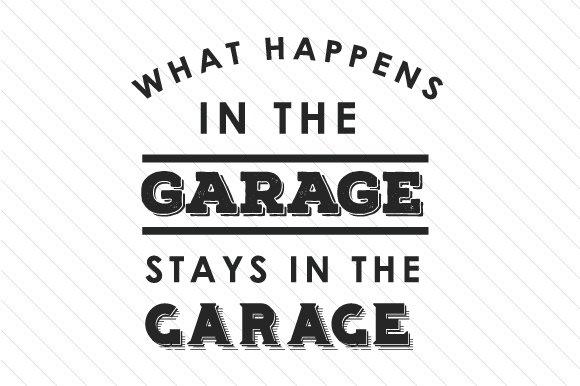 Download Free What Happens In The Garage Stays In The Garage Svg Cut File By SVG Cut Files