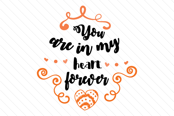 Download Free You Are In My Heart Forever Svg Cut File By Creative Fabrica for Cricut Explore, Silhouette and other cutting machines.