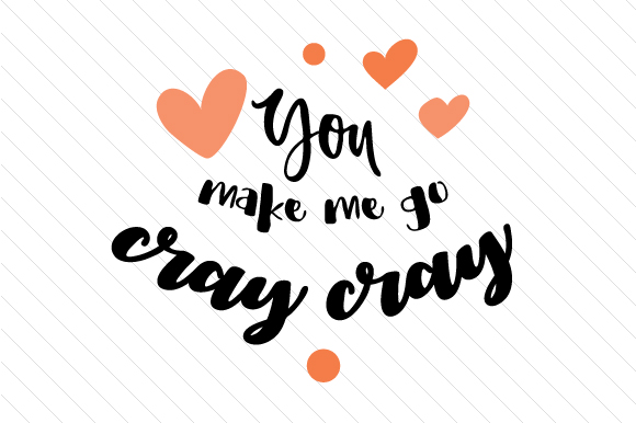 Download Free You Make Me Go Cray Cray Svg Cut File By Creative Fabrica Crafts for Cricut Explore, Silhouette and other cutting machines.