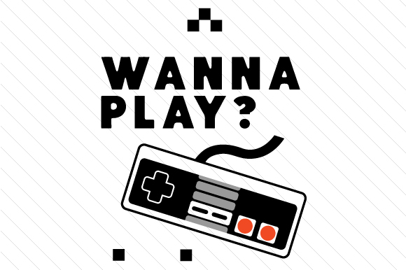 Wanna Play? Video Games Craft Cut File By Cut Cut Palooza