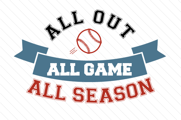 Download Free All Out All Game All Season Baseball Svg Cut File By Creative for Cricut Explore, Silhouette and other cutting machines.