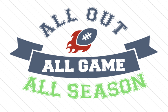 All out All Game All Season Football Sports Craft Cut File By Creative Fabrica Crafts