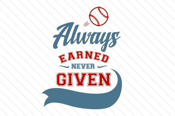 Download Free Always Earned Never Given Baseball Svg Cut File By Creative for Cricut Explore, Silhouette and other cutting machines.