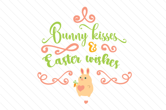 Bunny Kisses and Easter Wishes Easter Craft Cut File By Creative Fabrica Crafts