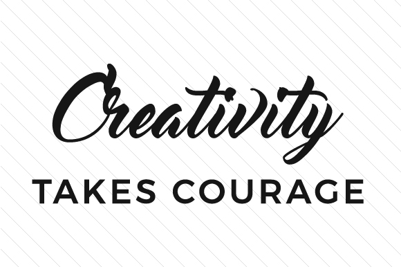 Creativity Takes Courage Hobbies Craft Cut File By Creative Fabrica Crafts