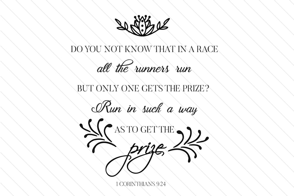 Download Free Do You Not Know That In A Race All The Runners Run Svg Cut File for Cricut Explore, Silhouette and other cutting machines.