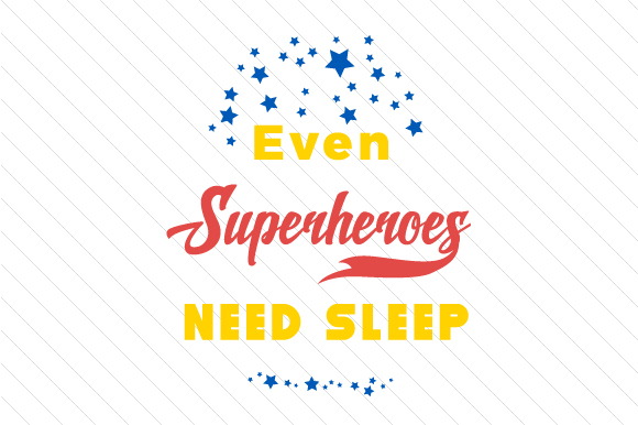 Even Superheroes Need Sleep Craft Design By Creative Fabrica Freebies