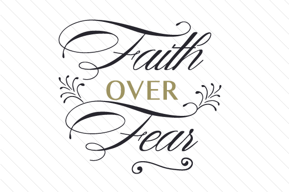 Faith Over Fear Svg Cut File By Creative Fabrica Freebies