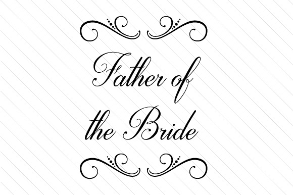 Father Of The Bride Svg Cut File By Creative Fabrica