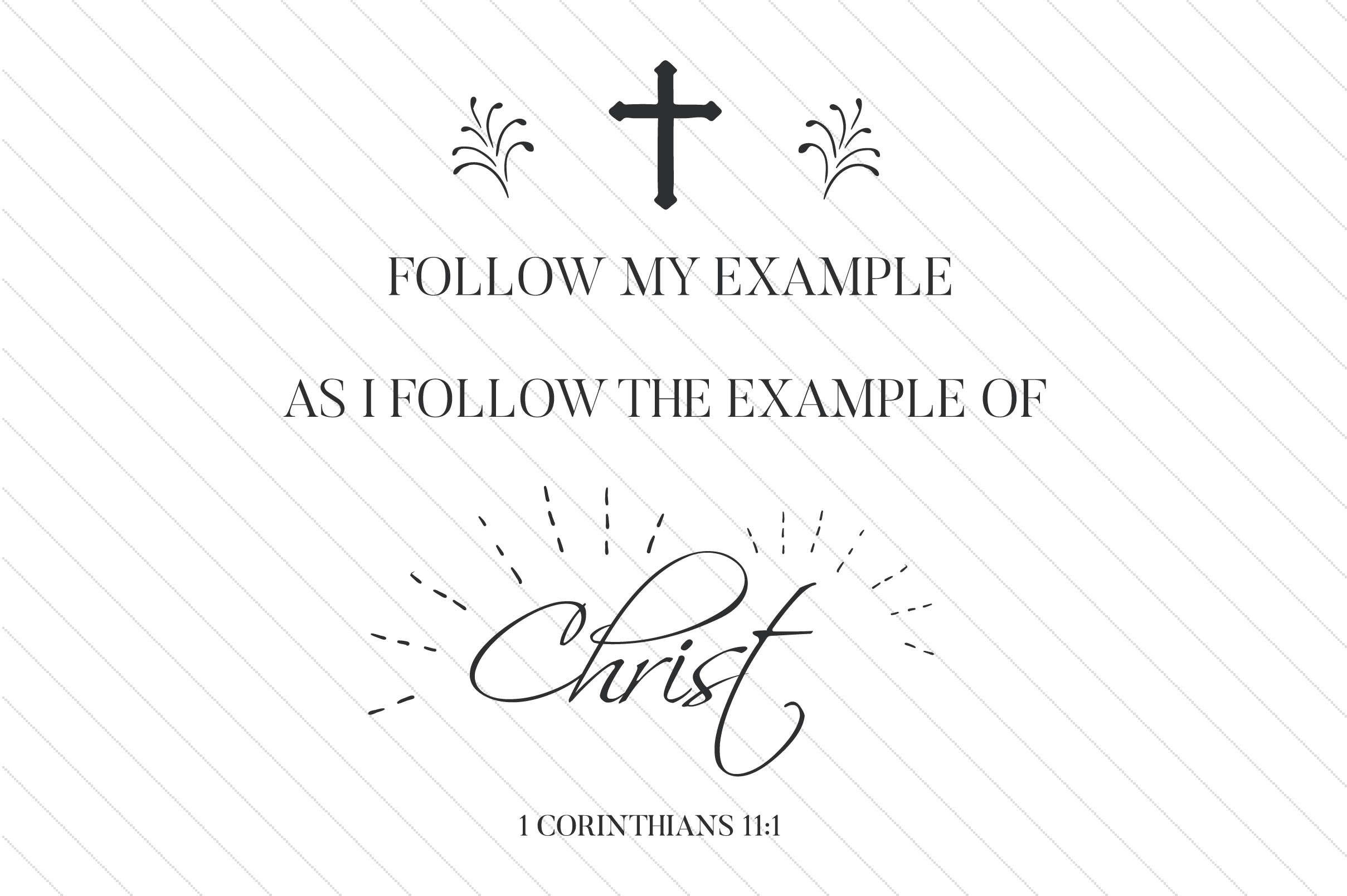 Download Free Follow My Example As I Follow The Example Of Christ Svg Cut File for Cricut Explore, Silhouette and other cutting machines.