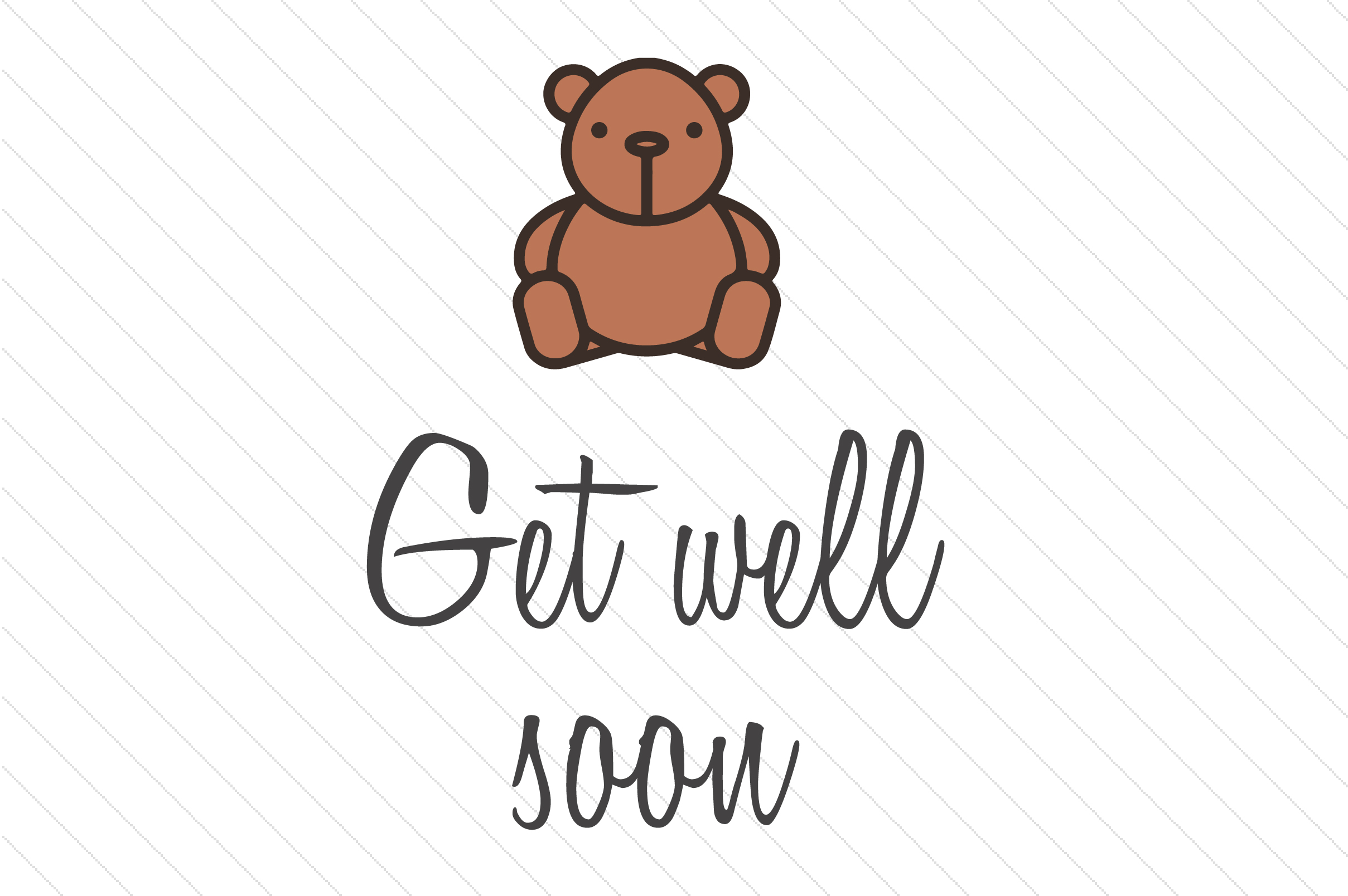 Get Well Soon Teddy Bear Quotes Craft Cut File By Creative Fabrica Crafts