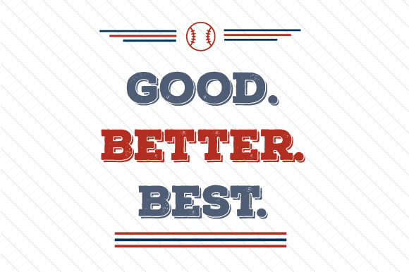 Good Better Best Baseball Sports Craft Cut File By Creative Fabrica Crafts