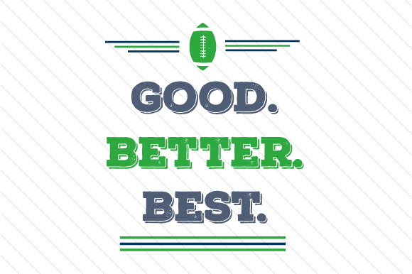 Good Better Best Football Sports Craft Cut File By Creative Fabrica Crafts