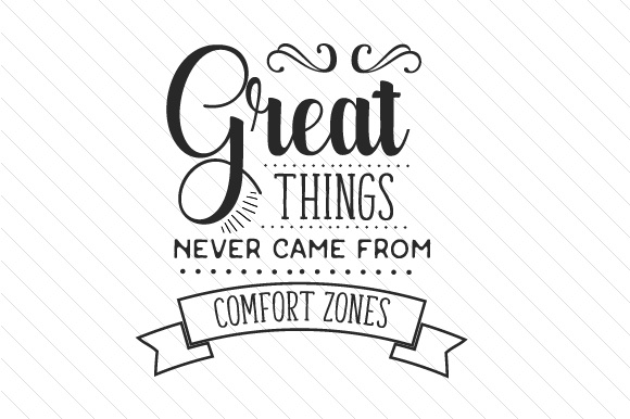 Great things never came from comfort zones SVG Cut file by ... on Outstanding Things  id=24779