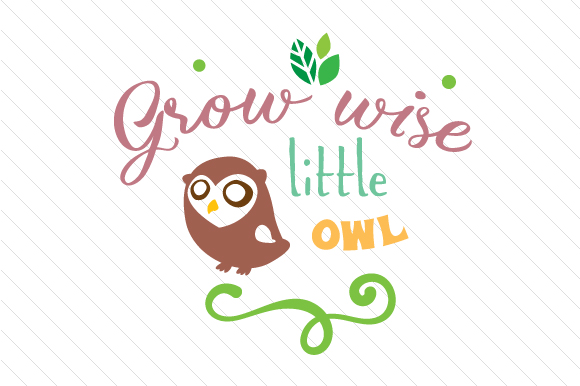 Grow Wise Little Owl Kids Craft Cut File By Creative Fabrica Crafts