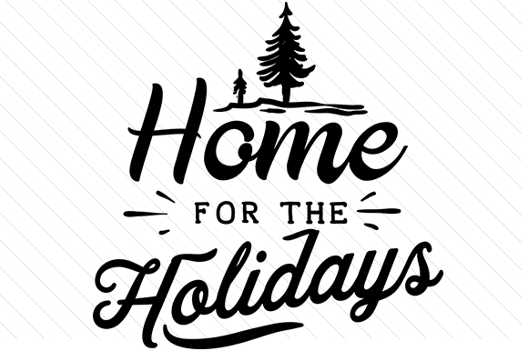 Home for the Holidays Quotes Craft Cut File By Creative Fabrica Crafts