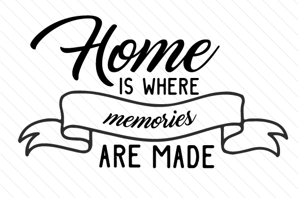 Download Free Home Is Where Memories Are Made Svg Cut File By Creative Fabrica for Cricut Explore, Silhouette and other cutting machines.