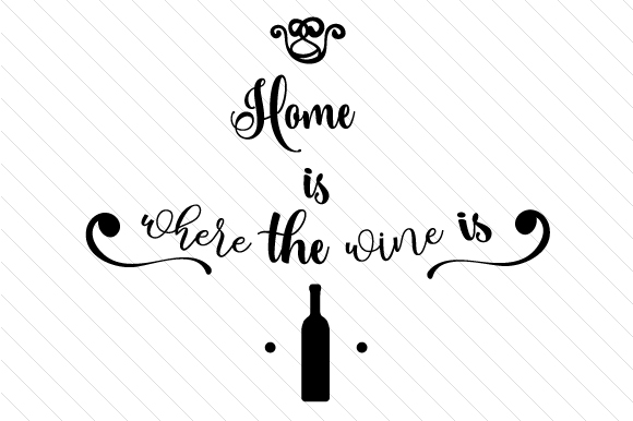 Download Free Home Is Where The Wine Is Svg Cut File By Creative Fabrica for Cricut Explore, Silhouette and other cutting machines.