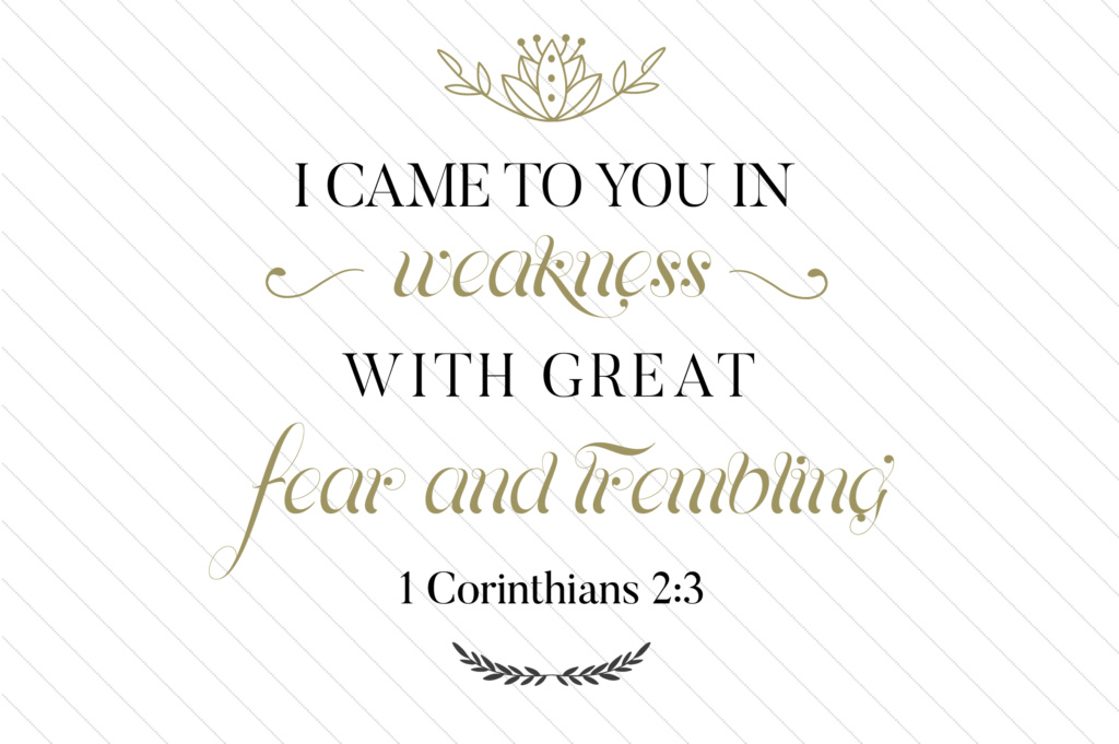 Download Free I Came To You In Weakness With Great Fear And Trembling Svg Cut for Cricut Explore, Silhouette and other cutting machines.