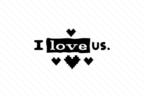 I Love Us Love Craft Cut File By Creative Fabrica Crafts