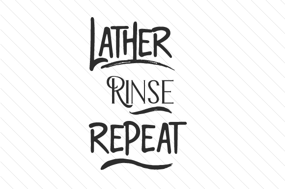 Lather Rinse Repeat Laundry Room Craft Cut File By Creative Fabrica Crafts