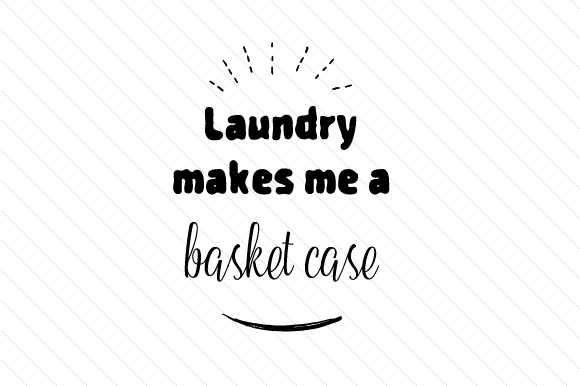 Laundry Makes Me a Basket Case Craft Design By Creative Fabrica Crafts