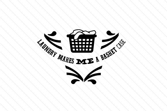 Download Free Laundry Makes Me A Basket Case Svg Cut File By Creative Fabrica for Cricut Explore, Silhouette and other cutting machines.