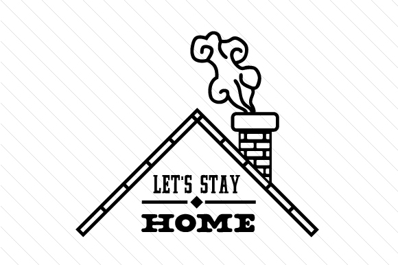 Download Free Let S Stay Home Svg Cut File By Creative Fabrica Crafts for Cricut Explore, Silhouette and other cutting machines.