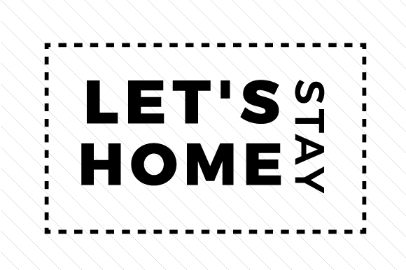 Let's Stay Home Home Craft Cut File By Creative Fabrica Crafts