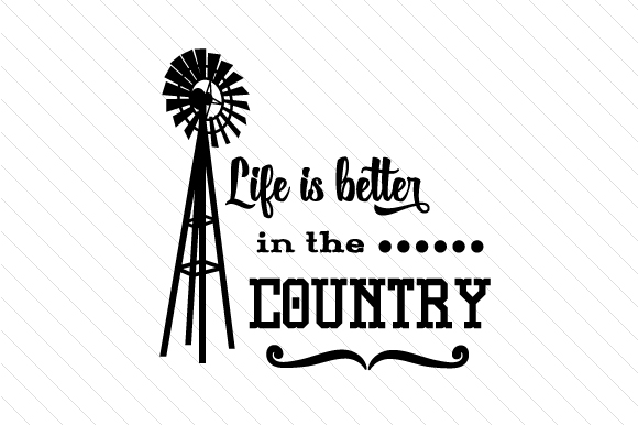 Download Free Life Is Better In The Country Svg Cut File By Creative Fabrica for Cricut Explore, Silhouette and other cutting machines.