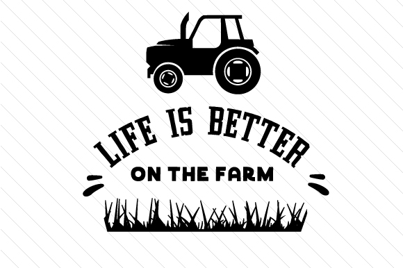 Download Free Life Is Better On The Farm With Tractor Svg Cut File By Creative for Cricut Explore, Silhouette and other cutting machines.