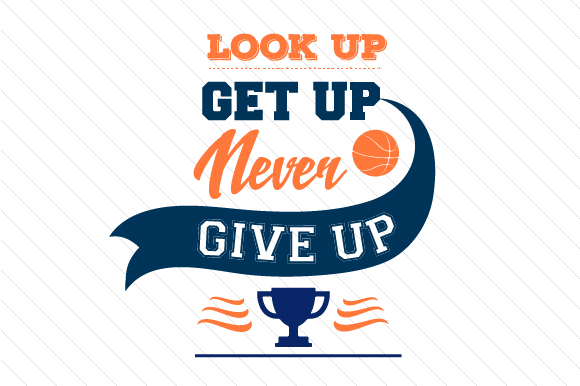 Download Free Look Up Get Up Never Give Up Basketball Svg Cut File By Creative for Cricut Explore, Silhouette and other cutting machines.