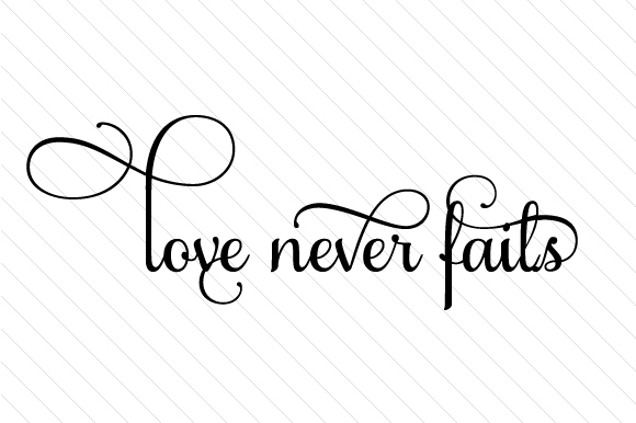 Download Love Never Fails (SVG Cut file) by Creative Fabrica Crafts ...