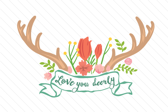 Love You Deerly Love Craft Cut File By Creative Fabrica Crafts