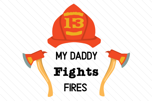 Download Free My Daddy Fights Fires Archivos De Corte Svg Por Creative Fabrica for Cricut Explore, Silhouette and other cutting machines.