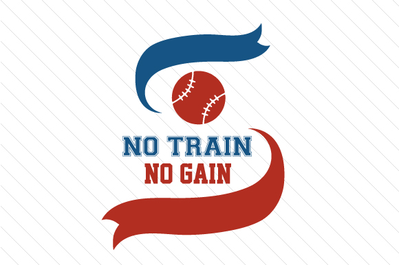 Download Free No Train No Gain Baseball Svg Cut File By Creative Fabrica for Cricut Explore, Silhouette and other cutting machines.
