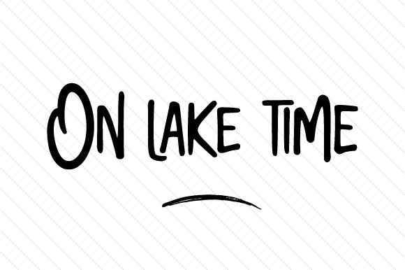 Download Free On Lake Time Svg Cut File By Creative Fabrica Crafts Creative for Cricut Explore, Silhouette and other cutting machines.