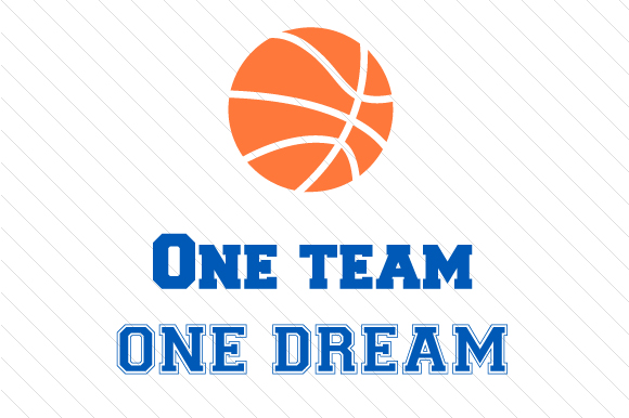 One Team One Dream Basketball Sports Craft Cut File By Creative Fabrica Crafts