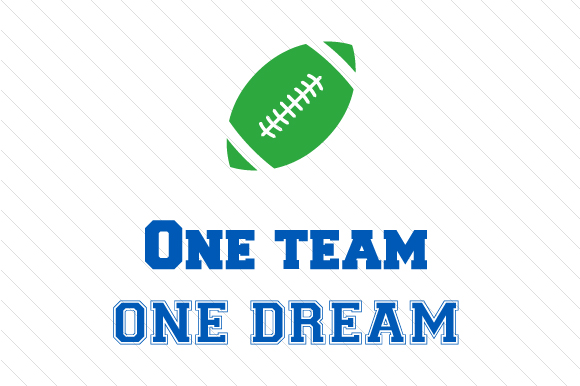 One Team One Dream Football Sports Craft Cut File By Creative Fabrica Crafts