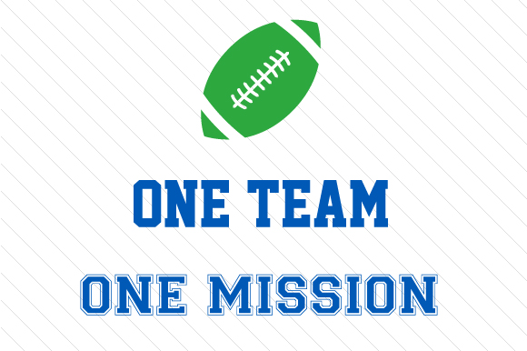 One Team One Mission Football Sports Craft Cut File By Creative Fabrica Crafts