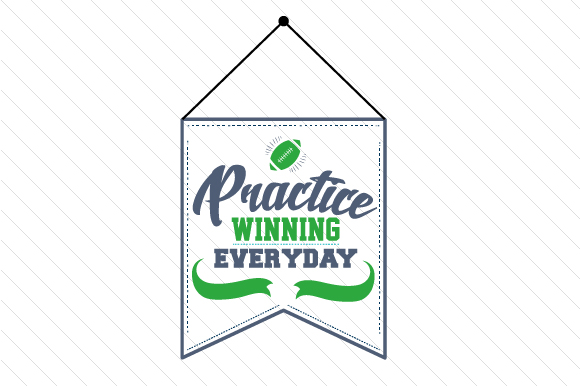 Practice Winning Everyday Football Sports Craft Cut File By Creative Fabrica Crafts