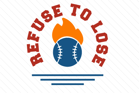 Refuse to Lose Baseball Sports Craft Cut File By Creative Fabrica Crafts