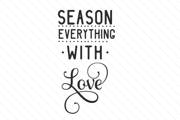 Download Free Season Everything With Love Svg Cut File By Creative Fabrica for Cricut Explore, Silhouette and other cutting machines.