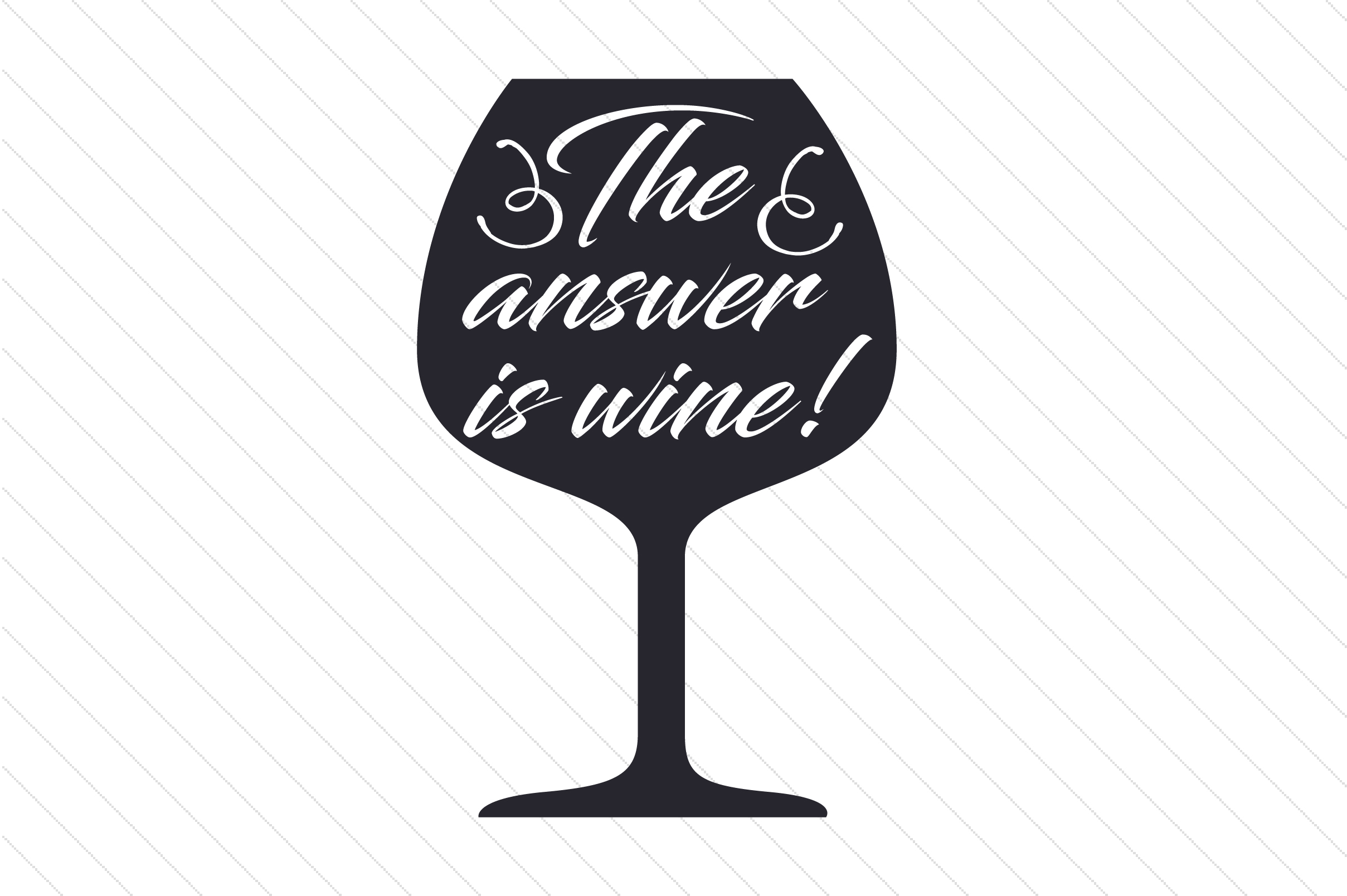 The Answer is Wine Wine Craft Cut File By Creative Fabrica Crafts