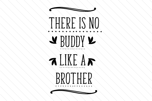 There is No Buddy Like a Brother Kids Craft Cut File By Creative Fabrica Crafts
