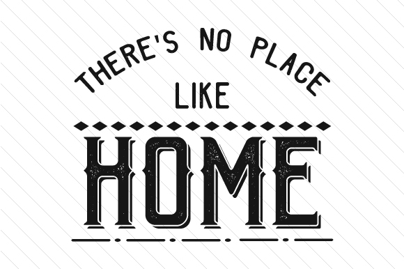 there 39 s no place like home svg cut file by creative fabrica crafts creative fabrica. Black Bedroom Furniture Sets. Home Design Ideas