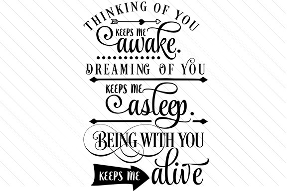 Download Free Thinking Of You Keeps Me Awake Svg Plotterdatei Von Creative for Cricut Explore, Silhouette and other cutting machines.