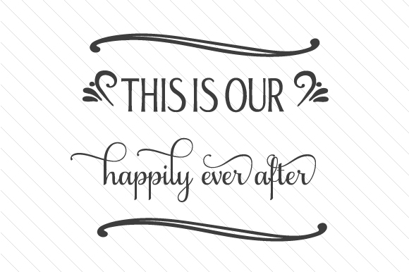 Download Free This Is Our Happily Ever After Svg Cut File By Creative Fabrica for Cricut Explore, Silhouette and other cutting machines.