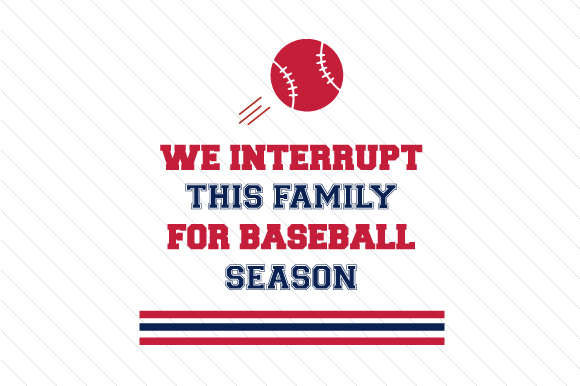 Download Free We Interrupt This Family For Baseball Season Svg Cut File By for Cricut Explore, Silhouette and other cutting machines.